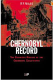 Chernobyl Record: The Definitive History of the Chernobyl Catastrophe (Hardcover)